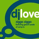 DJ LOVE feat GEECHI SUEDE OF CAMP LO - Zigga Zigga (Front Cover)