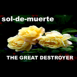 SOL DE MUERTE - The Great Destroyer EP (Front Cover)
