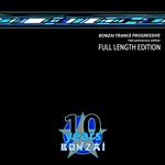 Bonzai Trance Progressive (10th Anniversary Full Length Edition)