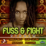 Fuss & Fight Riddim