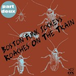Roaches On The Train (Part Deux)