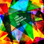 Last Tracks On Earth EP