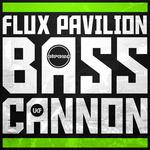 FLUX PAVILION: Bass Cannon