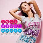 Love Dance Party: House Collection