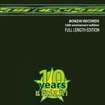 Bonzai Records: 10th Anniversary Full Length Edition