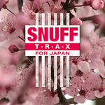 Snuff Trax For Japan (All proceeds to Japan Red Cross)