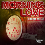 JR FROM DALLAS - Morning Love EP (Front Cover)