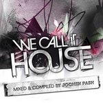We Call It House Vol 7 (unmixed tracks)