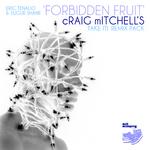 Forbidden Fruit (Craig Mitchell's Take It remix pack)