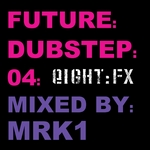 Future Dubstep 04 (mixed by MRK1) (unmixed tracks)