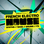 Utku S Presents French Electro House (Sample Pack WAV/APPLE/LIVE/REASON)