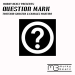 TWITCHIN SKRATCH & CHARLES MARTINO - Question Mark (remixes) (Front Cover)
