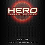 Best Of Hero Music 2000-2004 Part 3