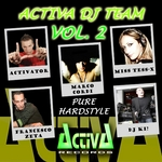 Activa DJ Team Vol 2: Pure Hardstyle