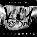 Wild In The Warehouse