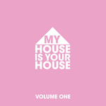 My House Is Your House Volume One