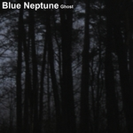 BLUE NEPTUNE - Ghost (Front Cover)