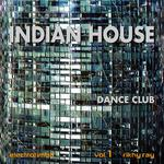 Indian House Vol 1 Dance Club