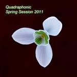 Quadraphonic Spring Session 2011