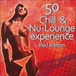 50 Chill & Nu Lounge Experience (Red Edition)
