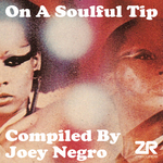 Joey Negro Presents On A Soulful Tip