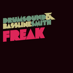 DRUMSOUND & BASSLINE SMITH - Freak (Front Cover)