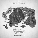 FELLINI, Fex - Cities EP (remixed Part 2) (Front Cover)