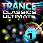 Trance Classics Ultimate Vol. 1 (Back To The Future Best Of Club Anthems)