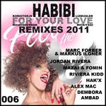 Habibi (For Your Love) Remixes 2011