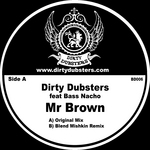 DIRTY DUBSTERS feat BASS NACHO - Mr Brown (Front Cover)