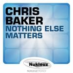 BAKER, Chris - Nothing Else Matters (Front Cover)
