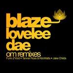 Lovelee Dae (Om Remixes)