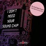 I Don't Need Your Sound Chip