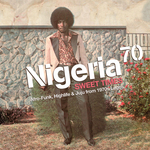 VARIOUS - Nigeria 70 - Sweet Times: Afro-Funk, Highlife & Juju from 1970s Lagos (Front Cover)