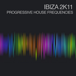 Ibiza 2k11 (Progressive House Frequencies)