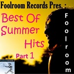 Foolroom Presents Best Of Summer Hits (Part One)