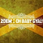 Oh Baby Gyal