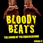 Bloody Beats Vol 3 (The Sound Of The Underground)