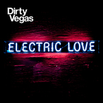 DIRTY VEGAS - Electric Love (Front Cover)