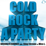BROOKLYN BOUNCE feat KING CHRONIC & MISS L - Cold Rock A Party (Front Cover)