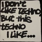 I Don't Like Techno But This Techno I Like 2
