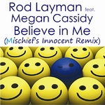 LAYMAN, Rod feat MEGAN CASSIDY - Believe In Me (Mischief Innocent remix) (Front Cover)