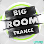Big Room Trance: Lift Off 4