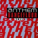 VARIOUS - Anthem Dancefloor 2011 (Front Cover)