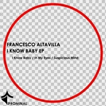 ALTAVILLA, Francesco - I Know Baby EP (Front Cover)