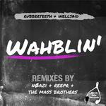 RUBBERTEETH & WELLSAID - Wahblin' (Front Cover)