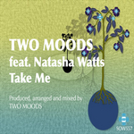 TWO MOODS feat NATASHA WATTS - Take Me (Front Cover)