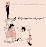MUSICA INMOBILIARIA - El Pinguino De Papel (Front Cover)