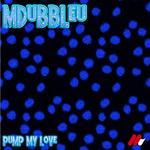 Pump My Love