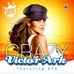 ARK, Victor feat DYA - Crazy (Front Cover)